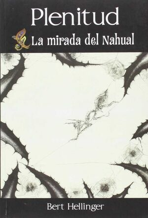 PLENITUD LA MIRADA DEL NAHUAL