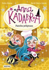 Anna Kadabra 6. Pasteles peligrosos
