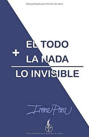 El todo + la nada: lo invisible