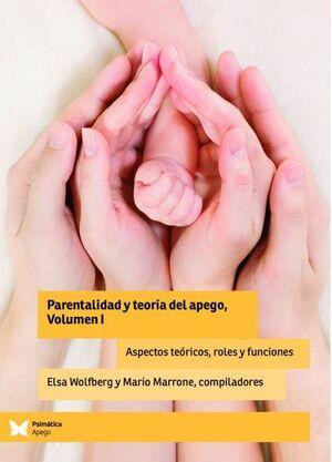 Parentalidad y teoría del apego, Vol 1
