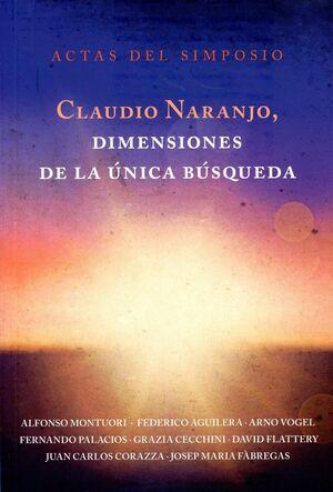 Claudio Naranjo, dimensiones de la única búsqueda