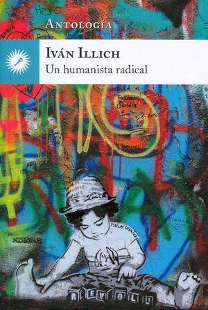 Iván Illich, un humanista radical