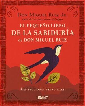 El pequeño libro de la sabiduría de Don Miguel Ruiz