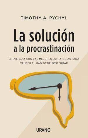 La solución a la procrastinación