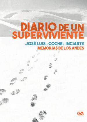 DIARIO DE UN SUPERVIVIENTE: MEMORIAS DE LOS ANDES