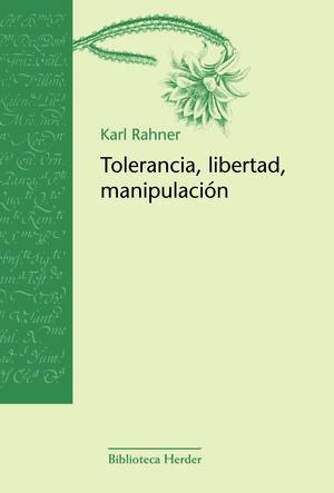 Tolerancia, libertad, manipulación