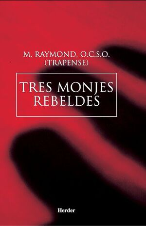 Tres monjes rebeldes