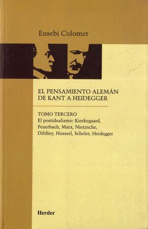 El pensamiento alemán de Kant a Heidegger tomo III