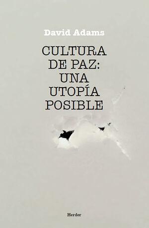 Cultura de Paz: Una utopía Posible