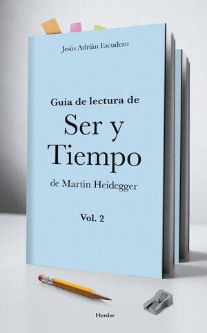 Guía de lectura de Ser y Tiempo de Martin Heidegger Vol. 2