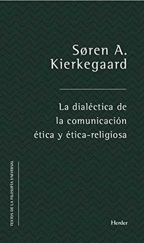 La dialéctica de la comunicación ética y ético-religiosa