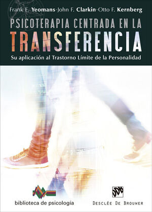 Psicoterapia centrada en la transferencia. Su aplicación al trastorno límite de