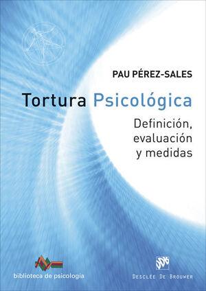 Tortura psicológica. Definición, evaluación y medidas