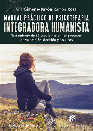 Manual práctico de psicoterapia integradora humanista. Tratamiento de 69 problem