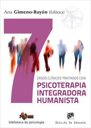 Siete casos clínicos tratados con Psicoterapia Integradora Humanista