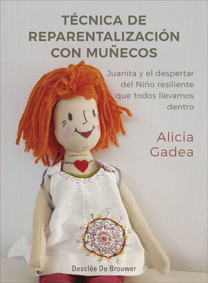 Técnica de reparentalización con muñecos. Juanita y el despertar del Niño resili