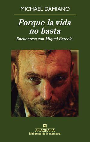 Porque la vida no basta. Encuentros con Miquel Barceló