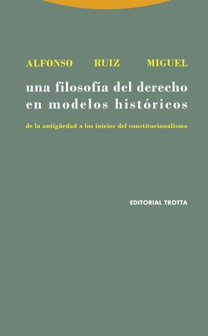 Una filosofía del derecho en modelos históricos