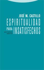 Espiritualidad para insatisfechos