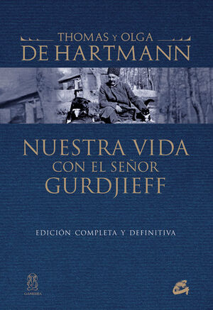 Nuestra vida con el señor Gurdjieff
