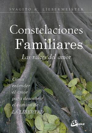 Constelaciones Familiares. Las raíces del amor