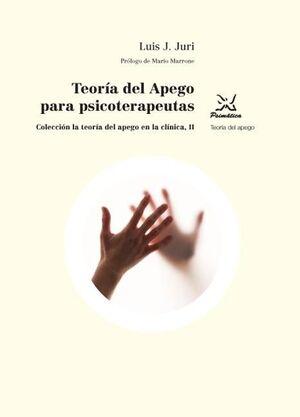 Teoría del apego para psicoterapeutas
