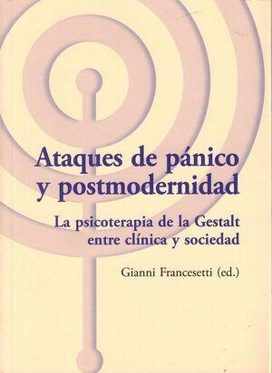Ataques de pánico y postmodernidad. La psicoterapi de la gestalt entre clinica