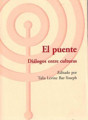 Puente, El. Dialogos entre culturas.