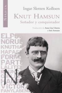 Knut Hamsun. So?ador y conquistador