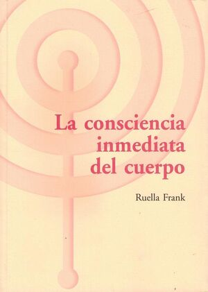 La consciencia inmediata del cuerpo
