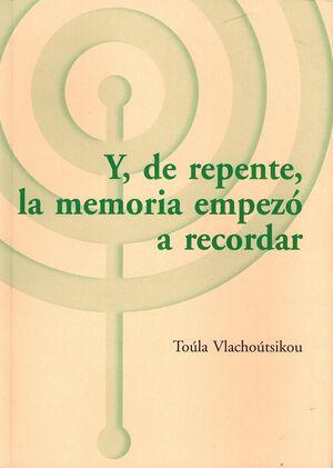 Y, de repente, la memoria empezó a recordar