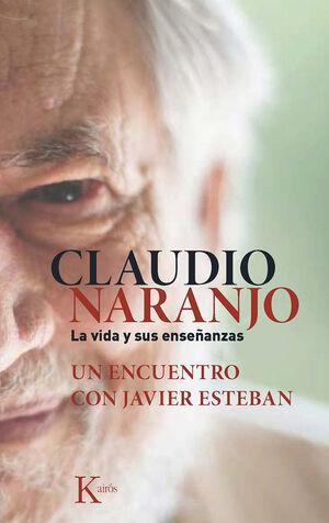 Claudio Naranjo. La vida y sus enseñanzas