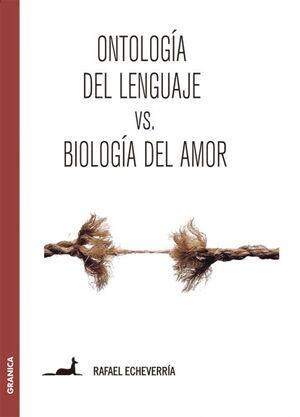 Ontología del lenguaje versus Biología del amor