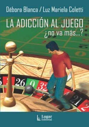 La adicción al juego ¿no va más...?