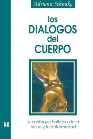 Los dialogos del cuerpo un efoque holístico de la salud y la enfermedad