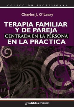 TERAPIA FAMILIAR Y DE PAREJA CENTRADA EN LA PERSONA EN LA PRáCTIC