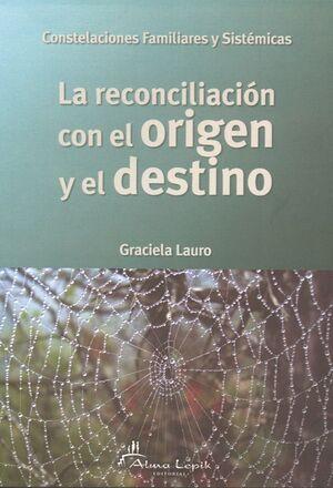 RECONCILIACIÓN CON EL ORIGEN Y EL DESTINO, LA