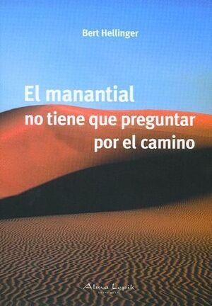 EL MANANTIAL NO TIENE QUE PREGUNTAR POR EL CAMINO